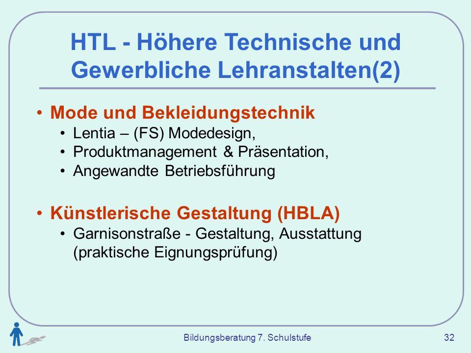 Bildungsberatung 7. Schulstufe 32 HTL - Höhere Technische und Gewerbliche Lehranstalten(2) Mode und Bekleidungstechnik Lentia – (FS) Modedesign, Produ