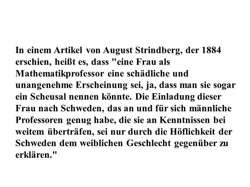 In einem Artikel von August Strindberg, der 1884 erschien, heißt es, dass