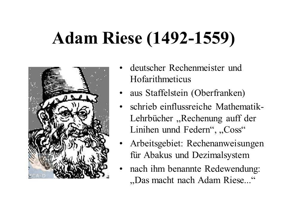 Adam Riese (1492-1559) deutscher Rechenmeister und Hofarithmeticus aus Staffelstein (Oberfranken) schrieb einflussreiche Mathematik- Lehrbücher Rechen