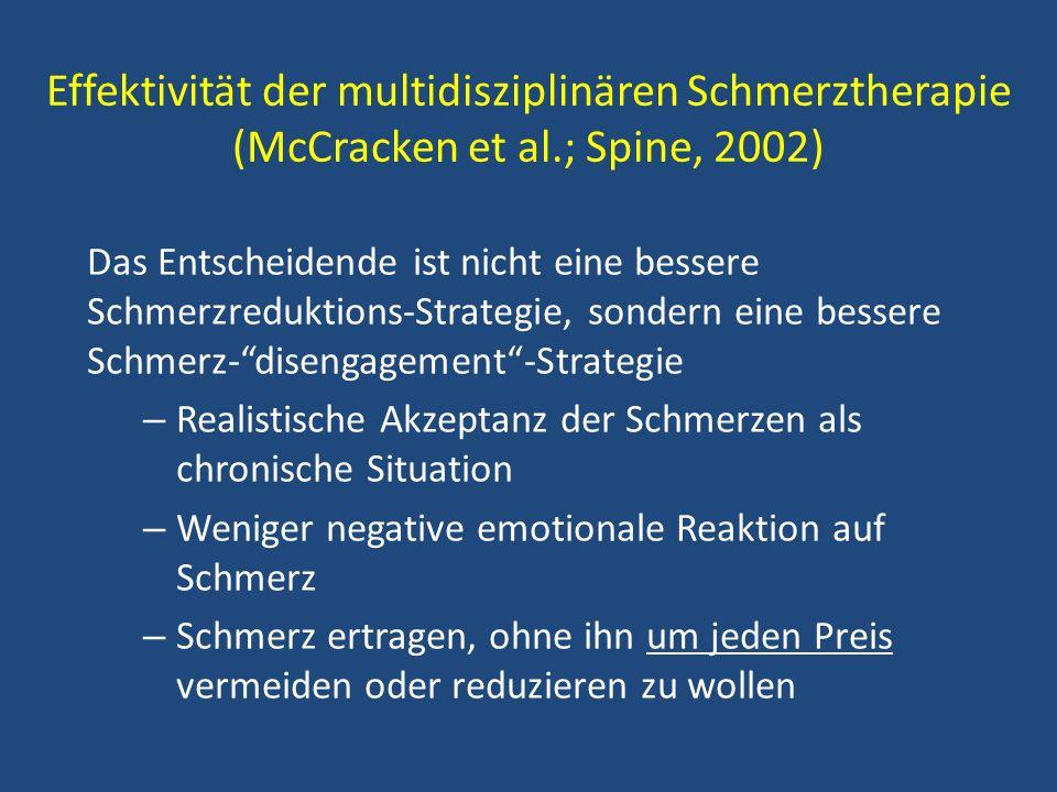 Effektivität der multidisziplinären Schmerztherapie (McCracken et al.; Spine, 2002) Das Entscheidende ist nicht eine bessere Schmerzreduktions-Strateg