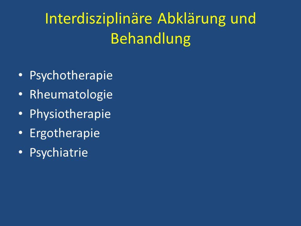 Interdisziplinäre Abklärung Spezifische somatische Dysfunktionen Funktionelle Einschränkungen und Behinderungen Psychophysiologische Dysregulation Schmerzverarbeitung (motorisch- verhaltensmässig, emotional, kognitiv)