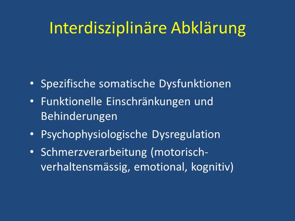 Interdisziplinäre Abklärung Subjektives Krankheitsmodell Schmerzlindernde Bewältigungsstrategien, Ressourcen Aktuelle Stressverarbeitung sowie Traumata in der Lebensgeschichte Funktionale Zusammenhänge