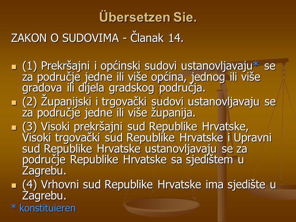 Übersetzen Sie.ZAKON O SUDOVIMA - Članak 14.