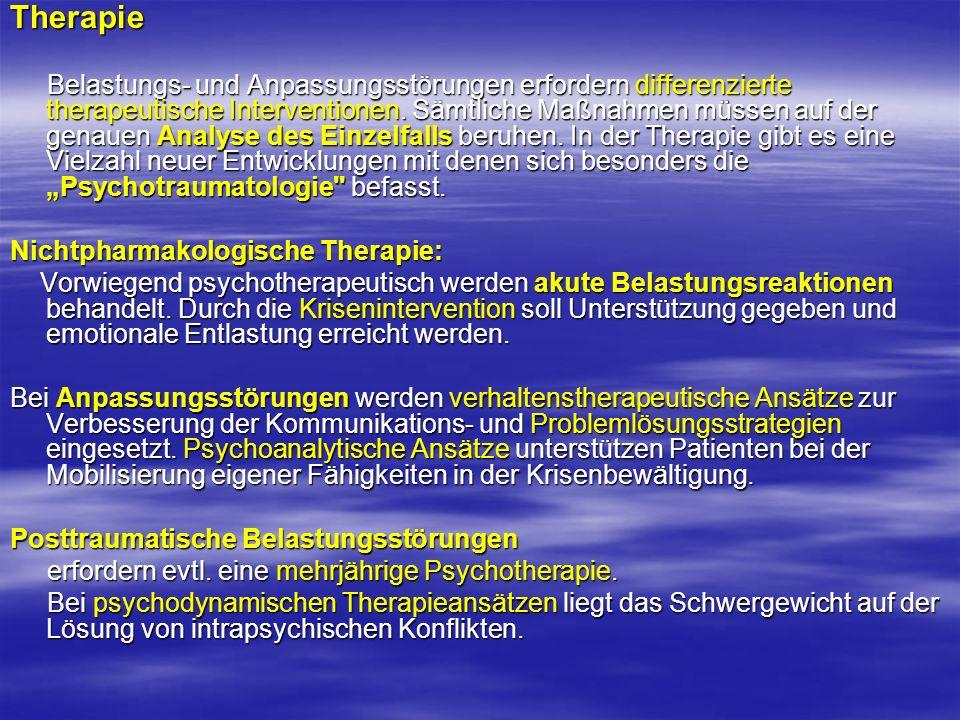 Therapie Belastungs- und Anpassungsstörungen erfordern differenzierte therapeutische Interventionen. Sämtliche Maßnahmen müssen auf der genauen Analys