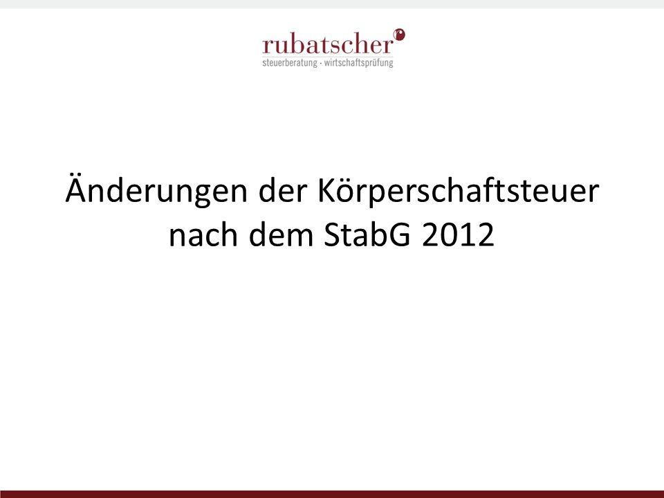 Änderungen der Körperschaftsteuer nach dem StabG 2012