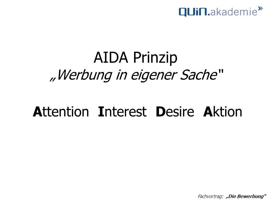 AIDA Prinzip Werbung in eigener Sache Attention Interest Desire Aktion Fachvortrag: Die Bewerbung