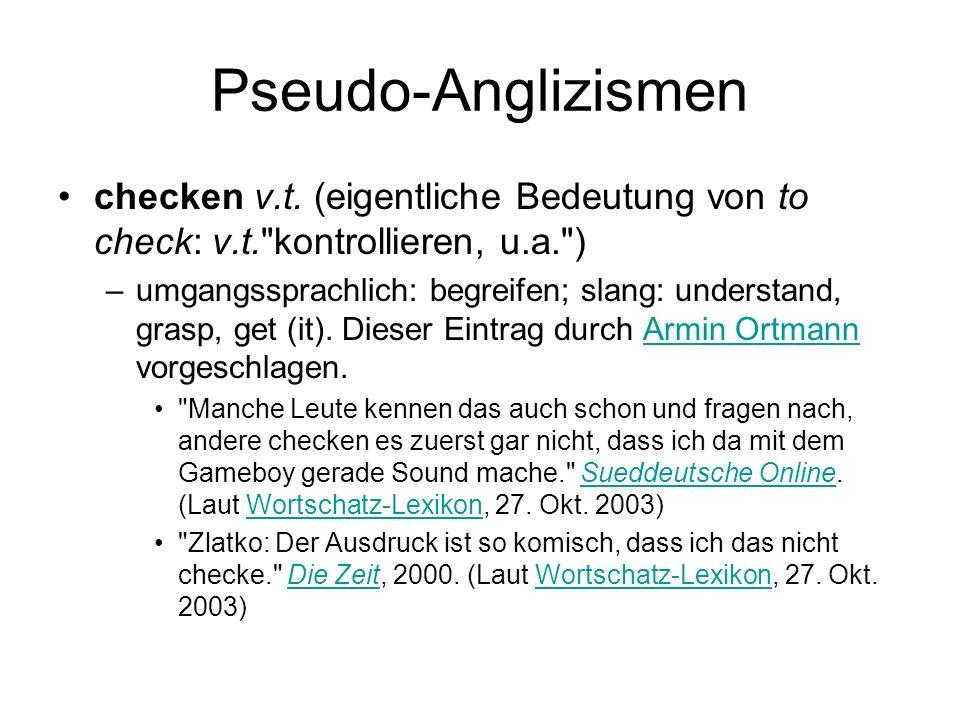 Pseudo-Anglizismen checken v.t. (eigentliche Bedeutung von to check: v.t.