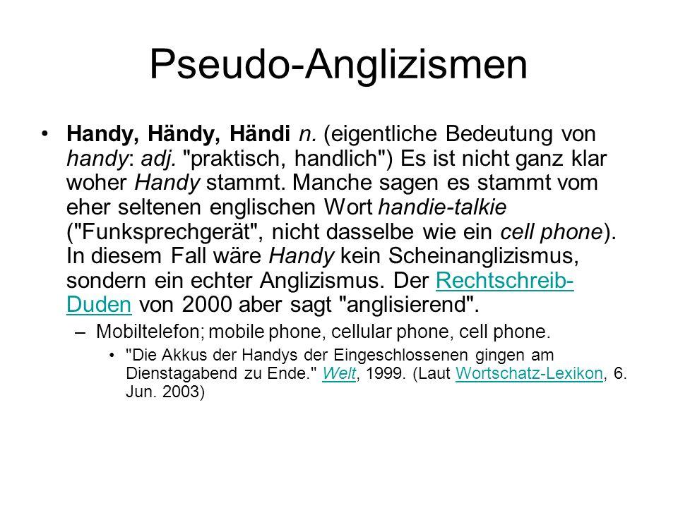 Pseudo-Anglizismen Handy, Händy, Händi n. (eigentliche Bedeutung von handy: adj.