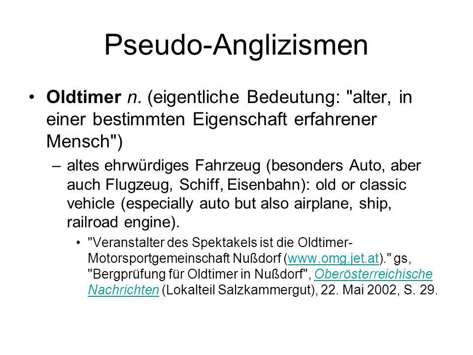 Pseudo-Anglizismen Oldtimer n. (eigentliche Bedeutung: