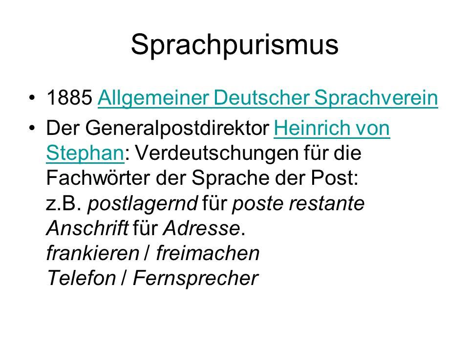 Sprachpurismus 1885 Allgemeiner Deutscher SprachvereinAllgemeiner Deutscher Sprachverein Der Generalpostdirektor Heinrich von Stephan: Verdeutschungen