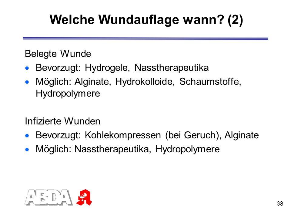 38 Welche Wundauflage wann? (2) Belegte Wunde Bevorzugt: Hydrogele, Nasstherapeutika Möglich: Alginate, Hydrokolloide, Schaumstoffe, Hydropolymere Inf