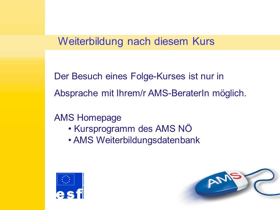 Jobsuche AMS Homepage www.ams.at eJob-Room Ihr/e TrainerIn unterstützt Sie gerne bei: Jobrecherchen, Lebenslauf, Bewerbung,... Jobsuche während des Ku