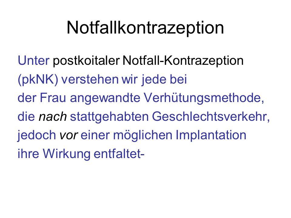 Unter postkoitaler Notfall-Kontrazeption (pkNK) verstehen wir jede bei der Frau angewandte Verhütungsmethode, die nach stattgehabten Geschlechtsverkeh
