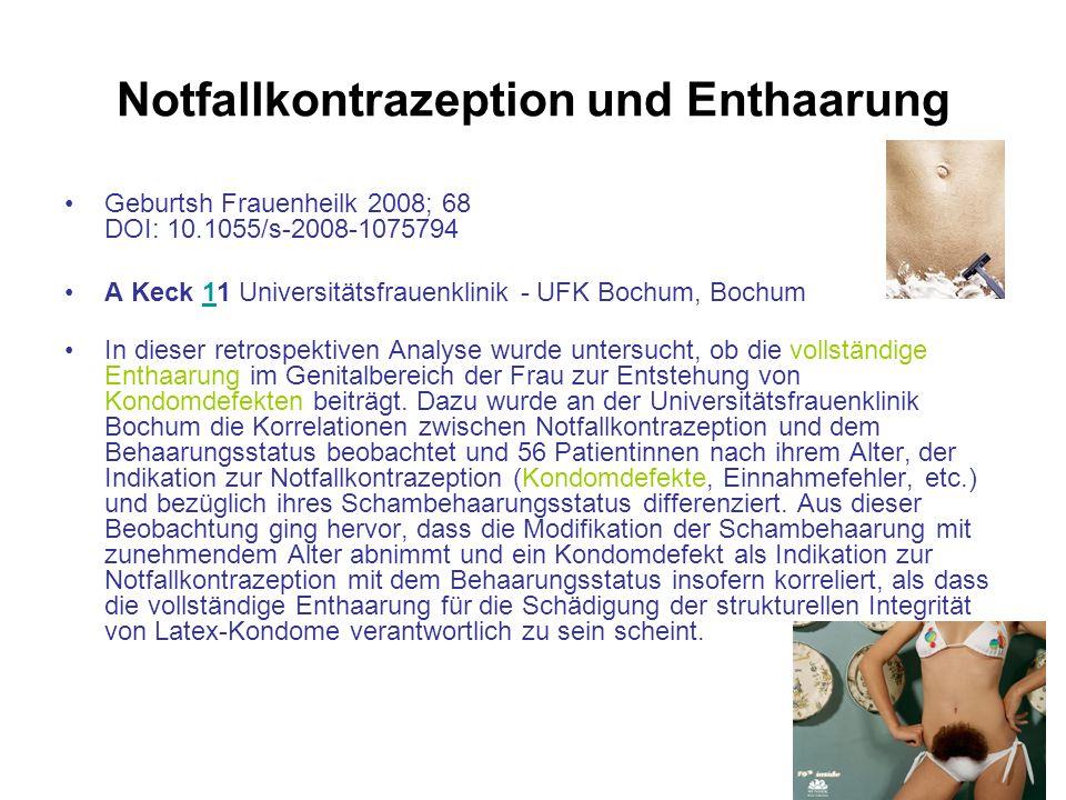 Notfallkontrazeption und Enthaarung Geburtsh Frauenheilk 2008; 68 DOI: 10.1055/s-2008-1075794 A Keck 11 Universitätsfrauenklinik - UFK Bochum, Bochum1