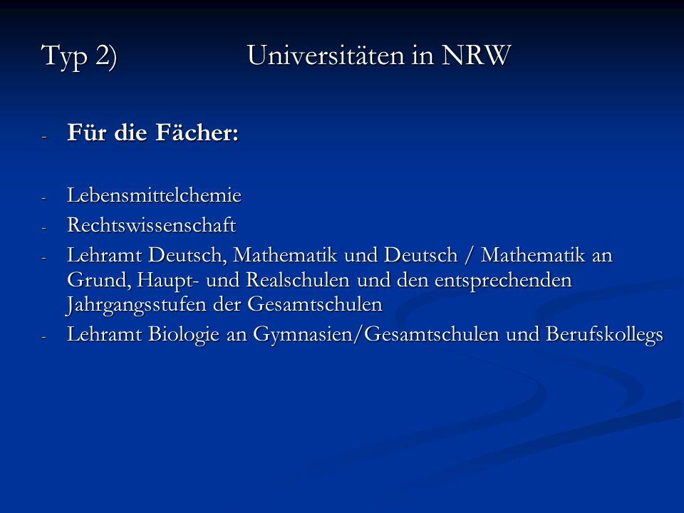 Typ 2)Universitäten in NRW - Für die Fächer: - Lebensmittelchemie - Rechtswissenschaft - Lehramt Deutsch, Mathematik und Deutsch / Mathematik an Grund