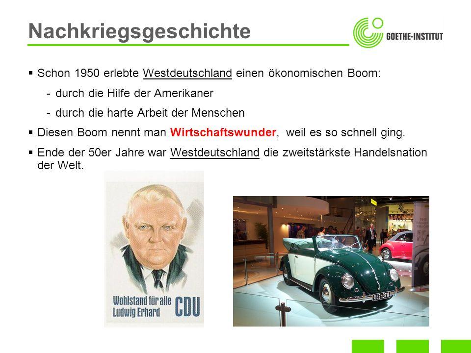 Schon 1950 erlebte Westdeutschland einen ökonomischen Boom: -durch die Hilfe der Amerikaner -durch die harte Arbeit der Menschen Diesen Boom nennt man