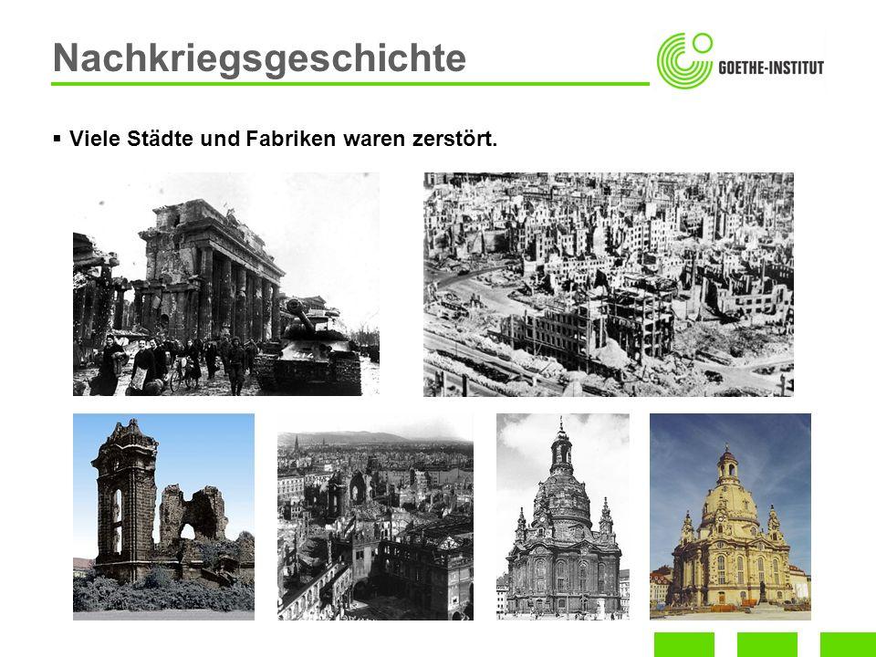 Viele Städte und Fabriken waren zerstört. Nachkriegsgeschichte