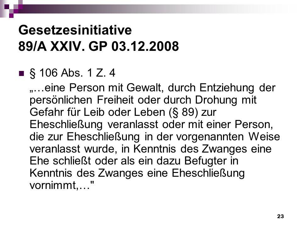 23 Gesetzesinitiative 89/A XXIV.GP 03.12.2008 § 106 Abs.