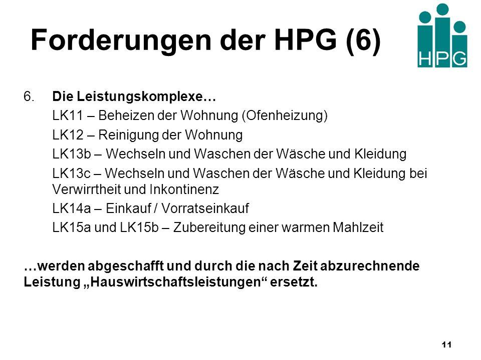 Forderungen der HPG (6) 6.Die Leistungskomplexe… LK11 – Beheizen der Wohnung (Ofenheizung) LK12 – Reinigung der Wohnung LK13b – Wechseln und Waschen d