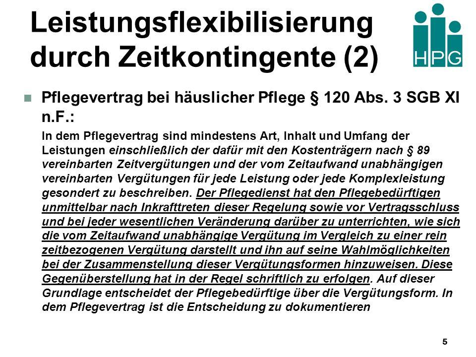 Leistungsflexibilisierung durch Zeitkontingente (2) Pflegevertrag bei häuslicher Pflege § 120 Abs. 3 SGB XI n.F.: In dem Pflegevertrag sind mindestens