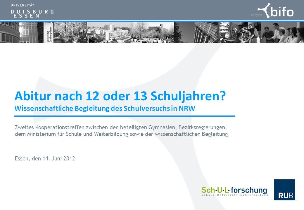 Abitur nach 12 oder 13 Schuljahren? Wissenschaftliche Begleitung des Schulversuchs in NRW Zweites Kooperationstreffen zwischen den beteiligten Gymnasi
