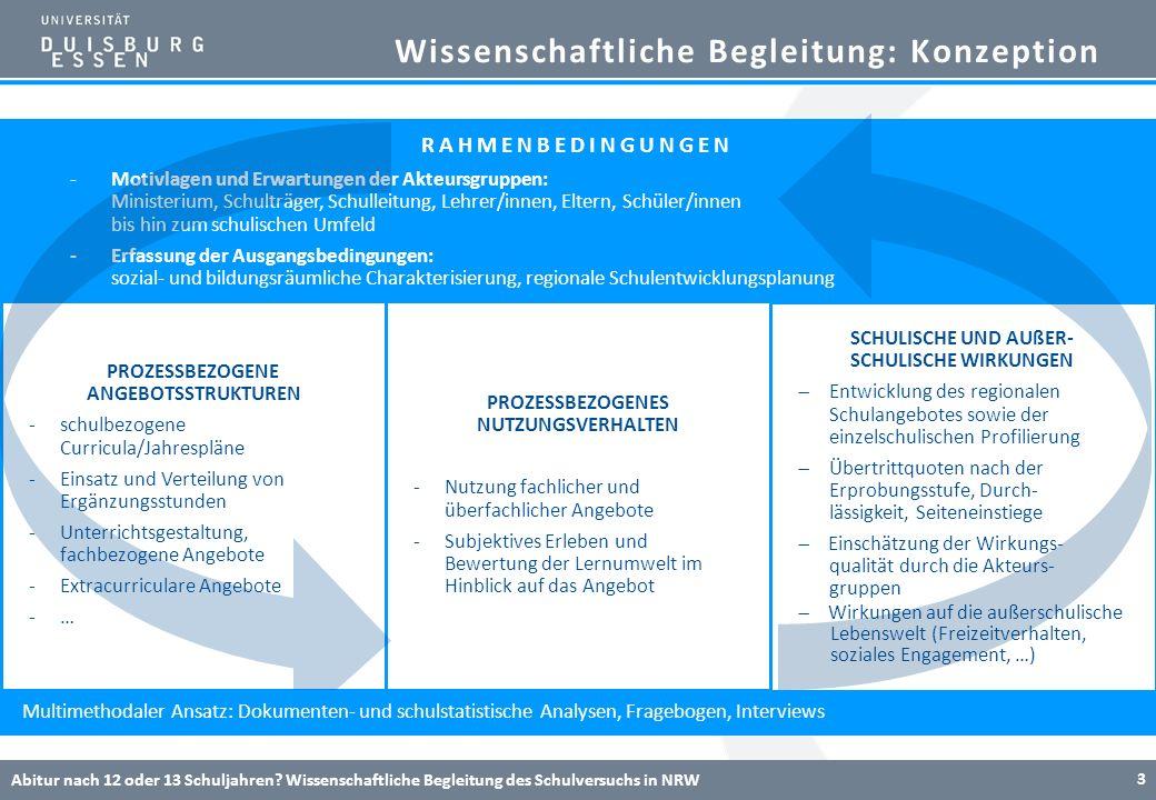 Wissenschaftliche Begleitung: Konzeption Abitur nach 12 oder 13 Schuljahren? Wissenschaftliche Begleitung des Schulversuchs in NRW 3 RAHMENBEDINGUNGEN