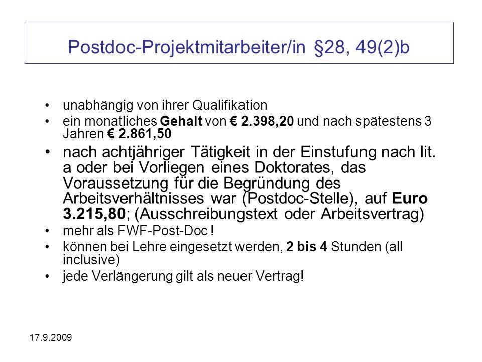 17.9.2009 Postdoc-Projektmitarbeiter/in §28, 49(2)b unabhängig von ihrer Qualifikation ein monatliches Gehalt von 2.398,20 und nach spätestens 3 Jahre