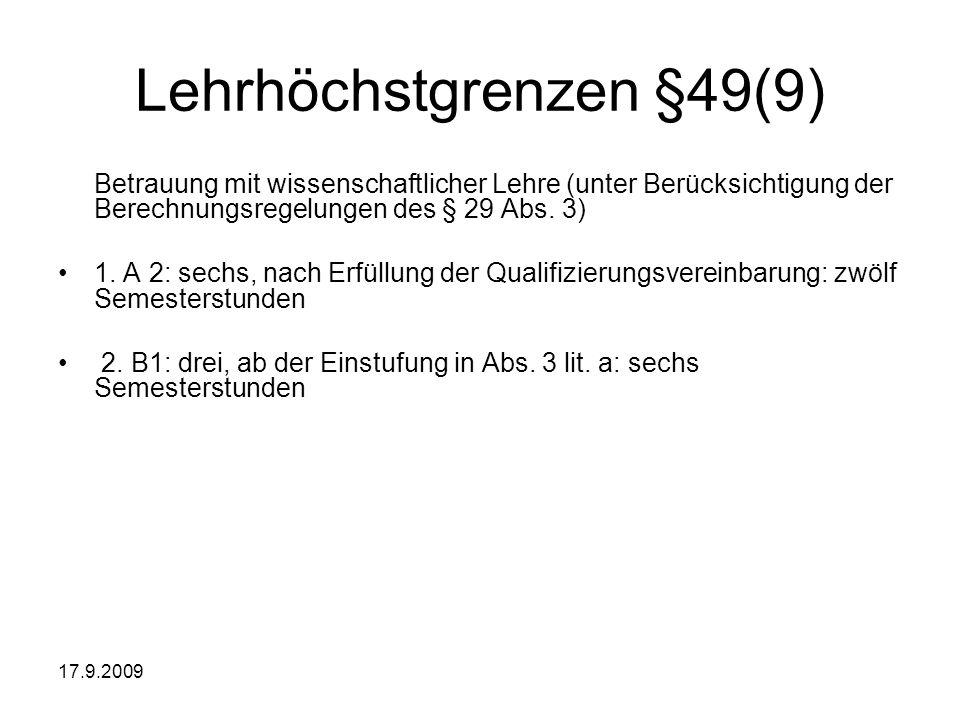 17.9.2009 Lehrhöchstgrenzen §49(9) Betrauung mit wissenschaftlicher Lehre (unter Berücksichtigung der Berechnungsregelungen des § 29 Abs. 3) 1. A 2: s