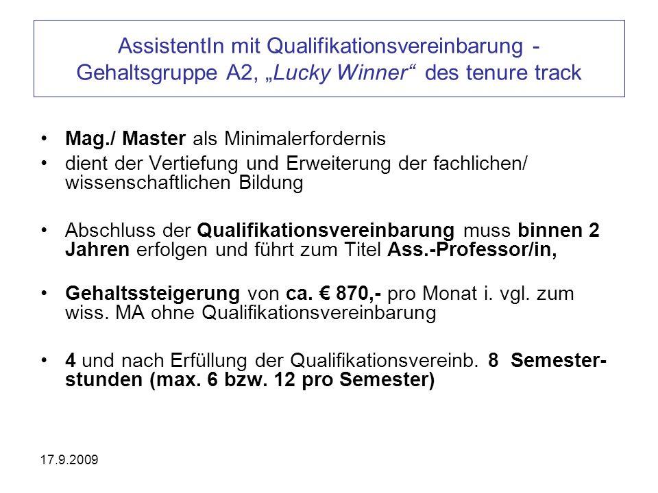17.9.2009 AssistentIn mit Qualifikationsvereinbarung - Gehaltsgruppe A2, Lucky Winner des tenure track Mag./ Master als Minimalerfordernis dient der V