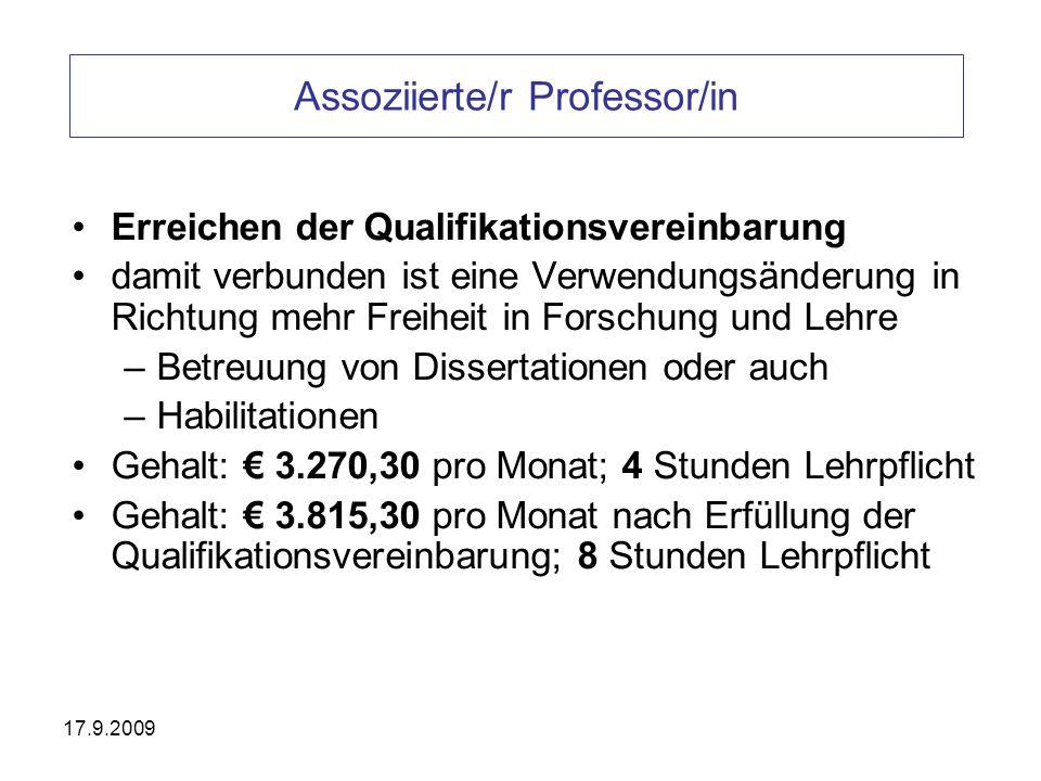 17.9.2009 Assoziierte/r Professor/in Erreichen der Qualifikationsvereinbarung damit verbunden ist eine Verwendungsänderung in Richtung mehr Freiheit i