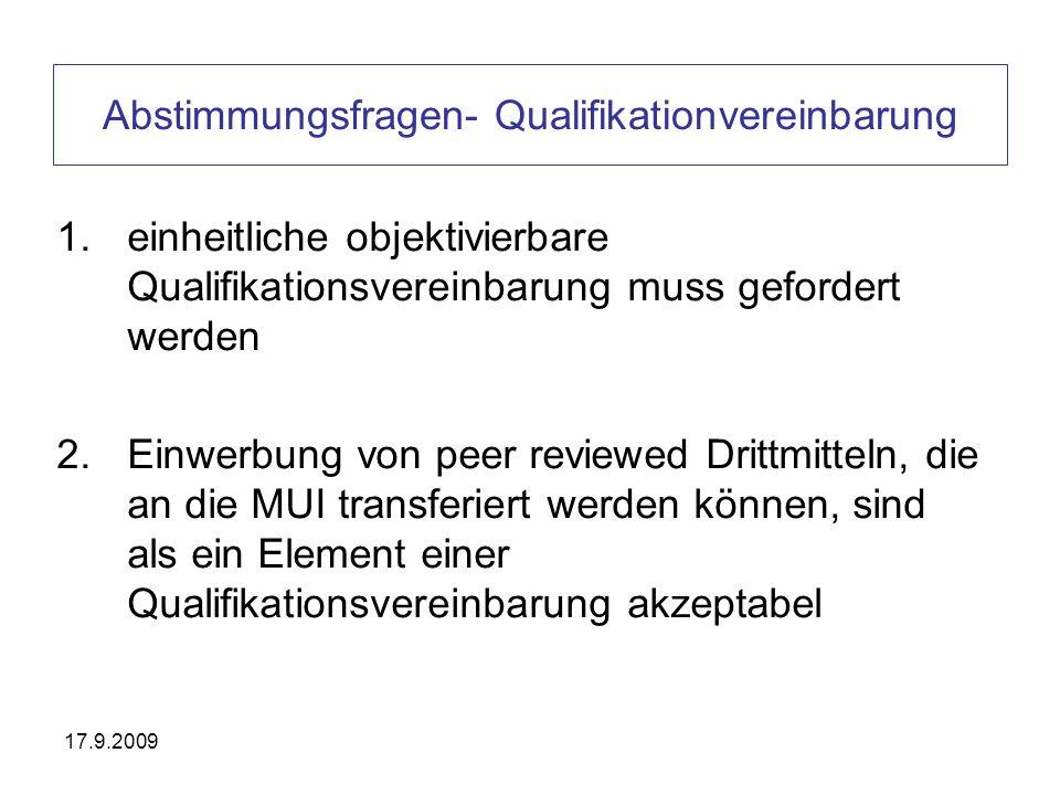 17.9.2009 Abstimmungsfragen- Qualifikationvereinbarung 1.einheitliche objektivierbare Qualifikationsvereinbarung muss gefordert werden 2.Einwerbung vo