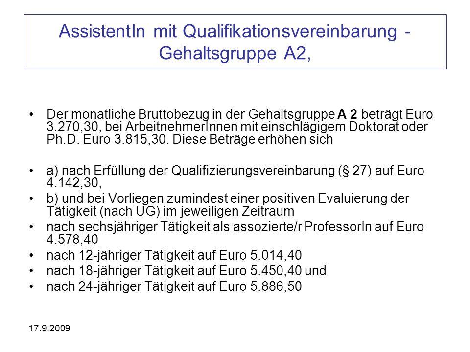17.9.2009 AssistentIn mit Qualifikationsvereinbarung - Gehaltsgruppe A2, Der monatliche Bruttobezug in der Gehaltsgruppe A 2 beträgt Euro 3.270,30, be