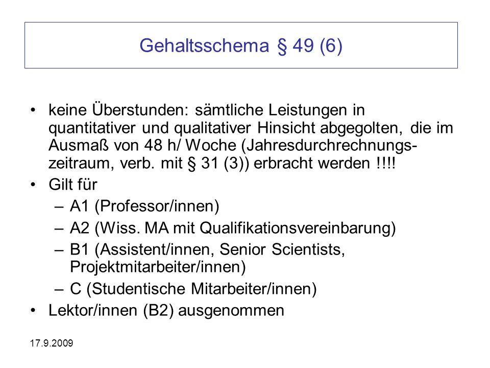 Gehaltsschema § 49 (6) keine Überstunden: sämtliche Leistungen in quantitativer und qualitativer Hinsicht abgegolten, die im Ausmaß von 48 h/ Woche (J