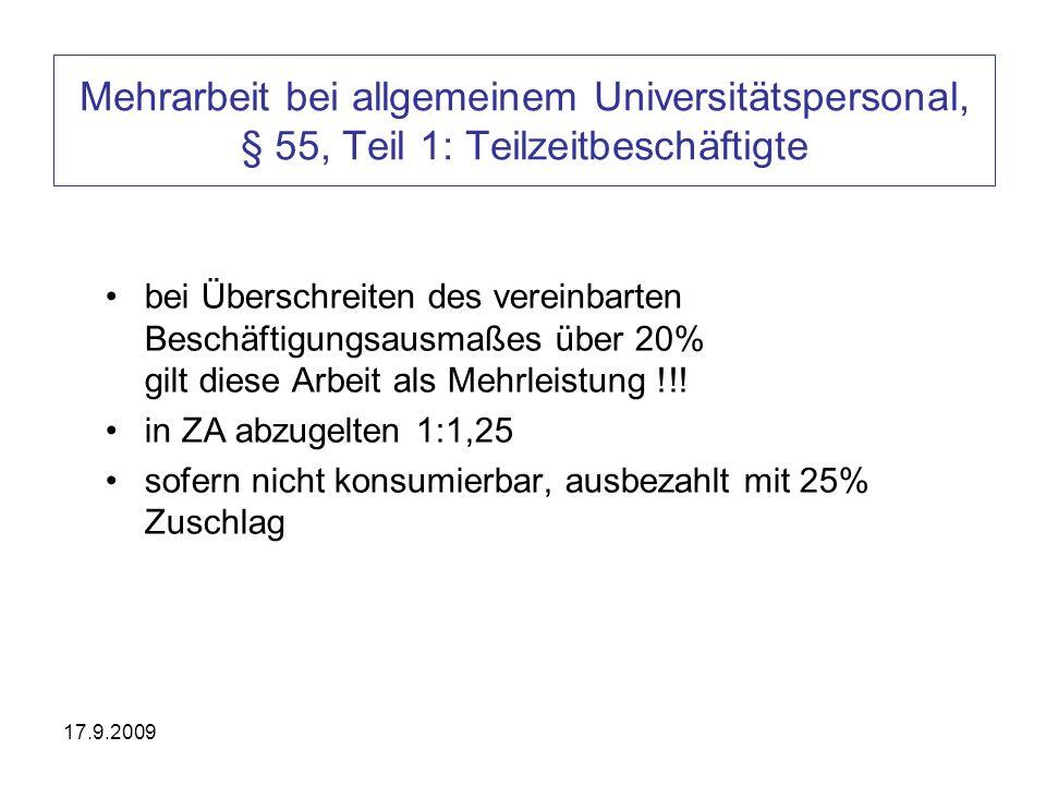 17.9.2009 Mehrarbeit bei allgemeinem Universitätspersonal, § 55, Teil 1: Teilzeitbeschäftigte bei Überschreiten des vereinbarten Beschäftigungsausmaße