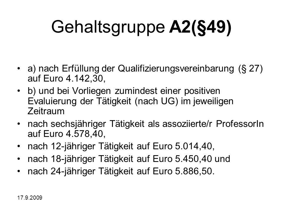17.9.2009 Gehaltsgruppe A2(§49) a) nach Erfüllung der Qualifizierungsvereinbarung (§ 27) auf Euro 4.142,30, b) und bei Vorliegen zumindest einer posit