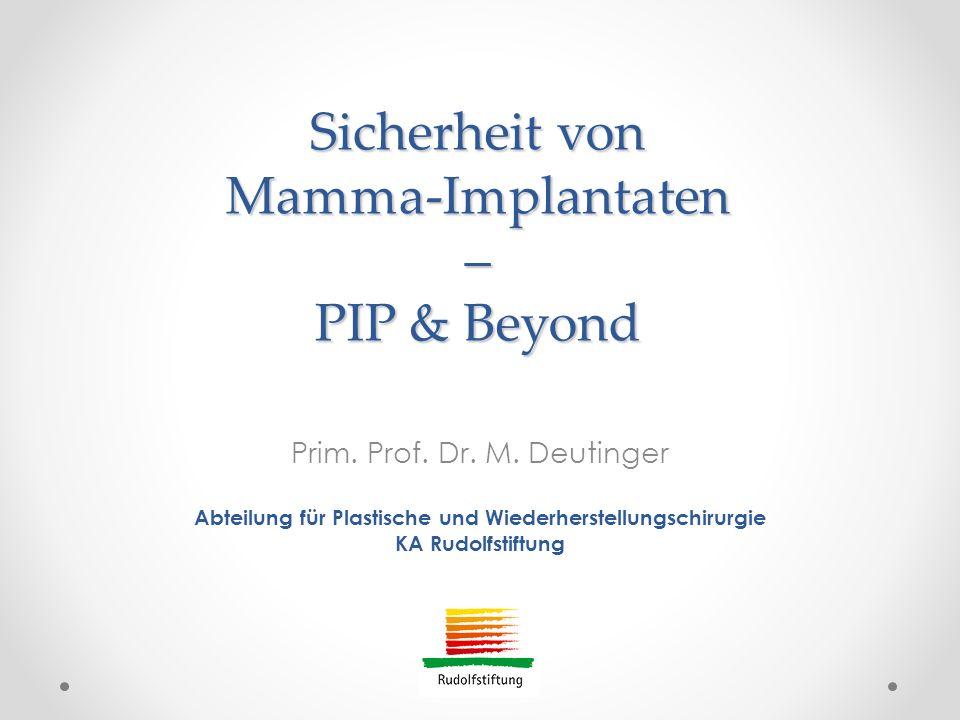 Geschichte Brustimplantate seit 1963 1992 Verbot Gelimplantate durch FDA für kosmetische Operationen 2004 Implantatregister der österr.