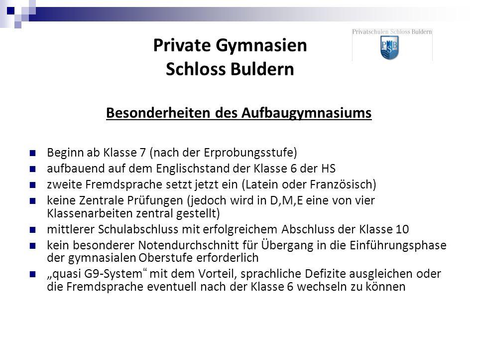 Besonderheiten des Aufbaugymnasiums Beginn ab Klasse 7 (nach der Erprobungsstufe) aufbauend auf dem Englischstand der Klasse 6 der HS zweite Fremdspra