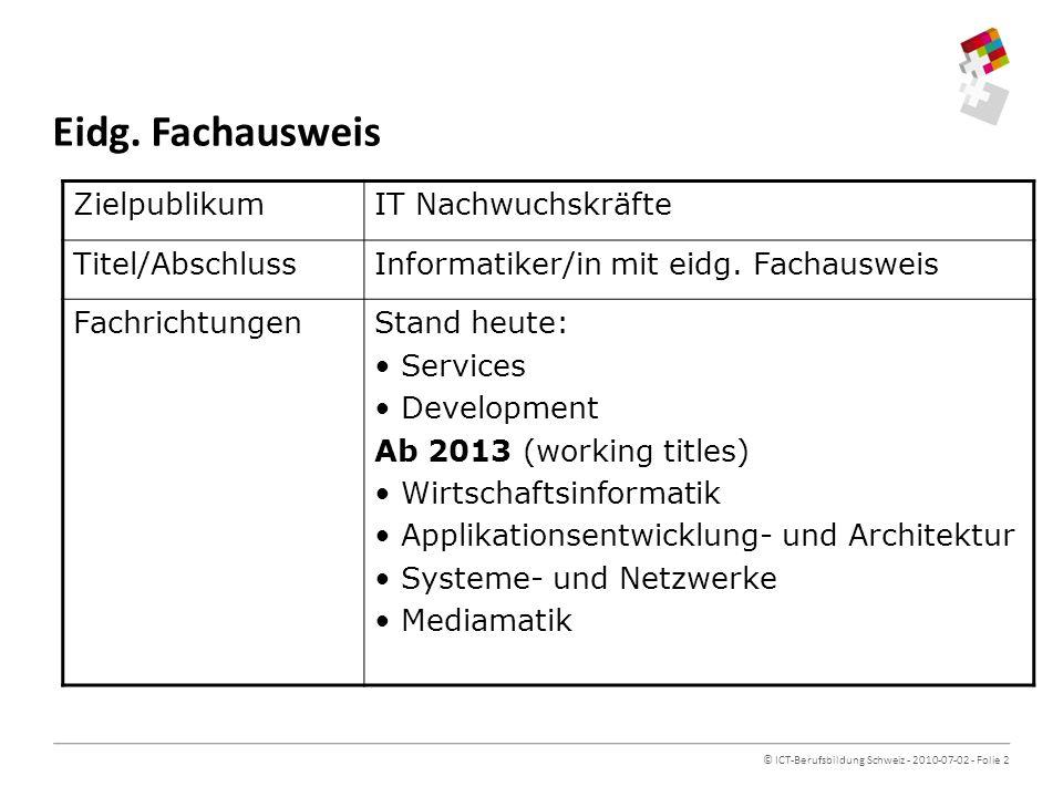 © ICT-Berufsbildung Schweiz - 2010-07-02 - Folie 2 Eidg.
