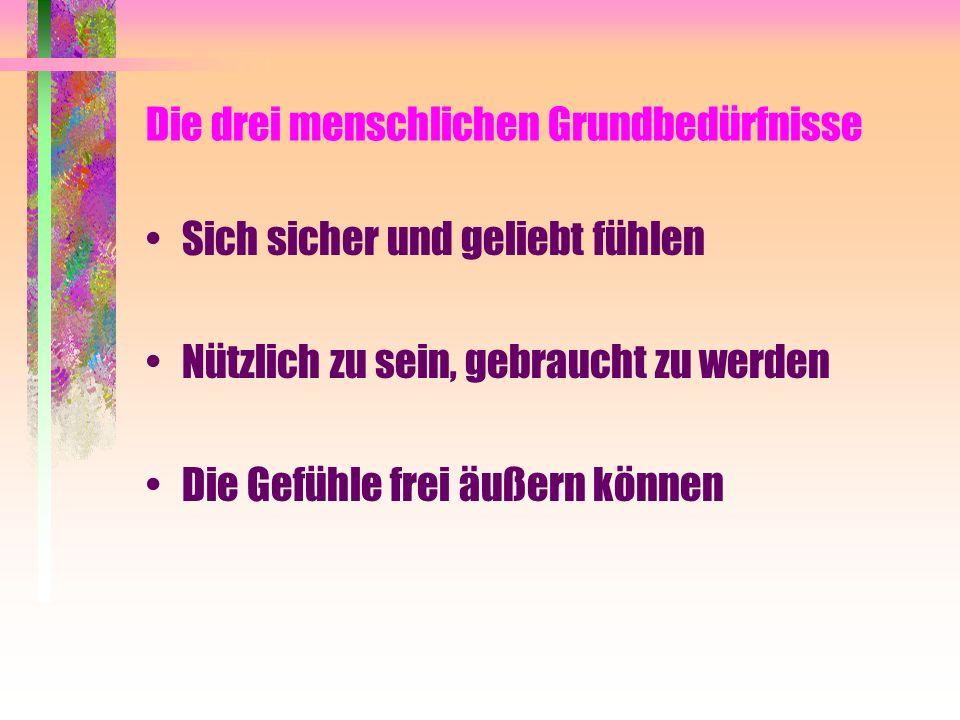 Die vier ungemischten Gefühle Liebe / Vergnügen / Freude / Sex Ärger / Wut / Hass / Mißvergnügen Angst / Schuld / Scham / Beklemmung Trauer / Elend / Kummer
