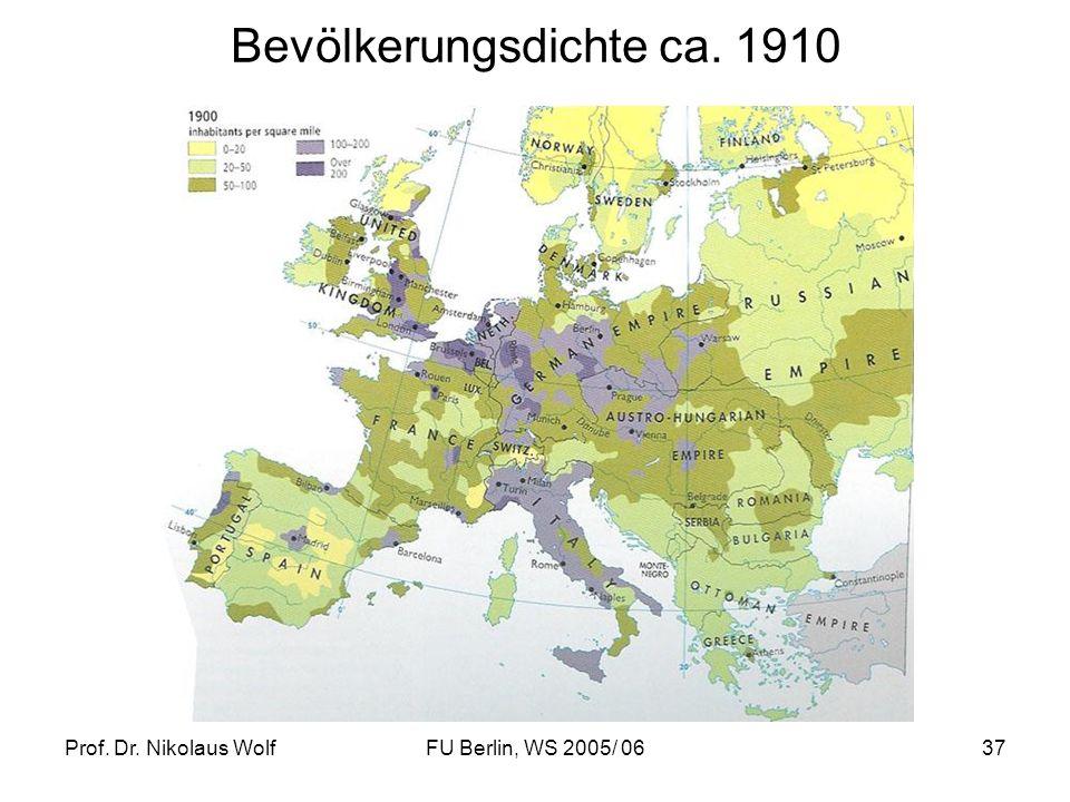 Prof. Dr. Nikolaus WolfFU Berlin, WS 2005/ 0637 Bevölkerungsdichte ca. 1910