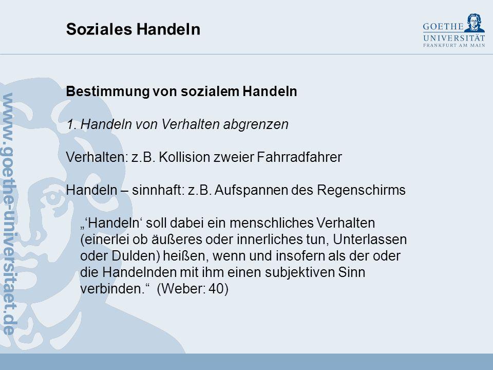 Soziales Handeln Max Weber (1864 - 1920) Soziologie...