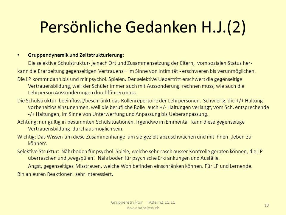 Persönliche Gedanken H.J.(2) Gruppendynamik und Zeitstrukturierung: Die selektive Schulstruktur- je nach Ort und Zusammensetzung der Eltern, vom sozia