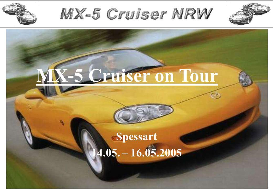Spessart 14.05. – 16.05.2005 MX-5 Cruiser on Tour