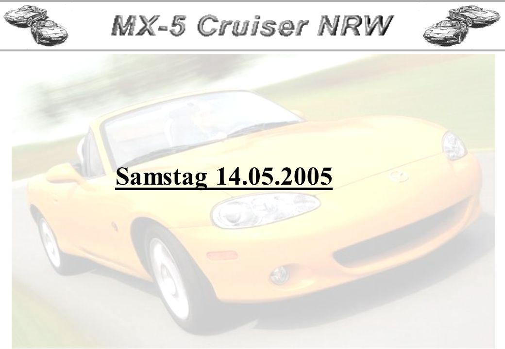 Samstag, 14.05.2005, Abfahrt: Ort und Zeitpunkt Treffpunkt ist natürlich in Bochum, Castroper Hellweg Abfahrt ist geplant für 10:30 Uhr.
