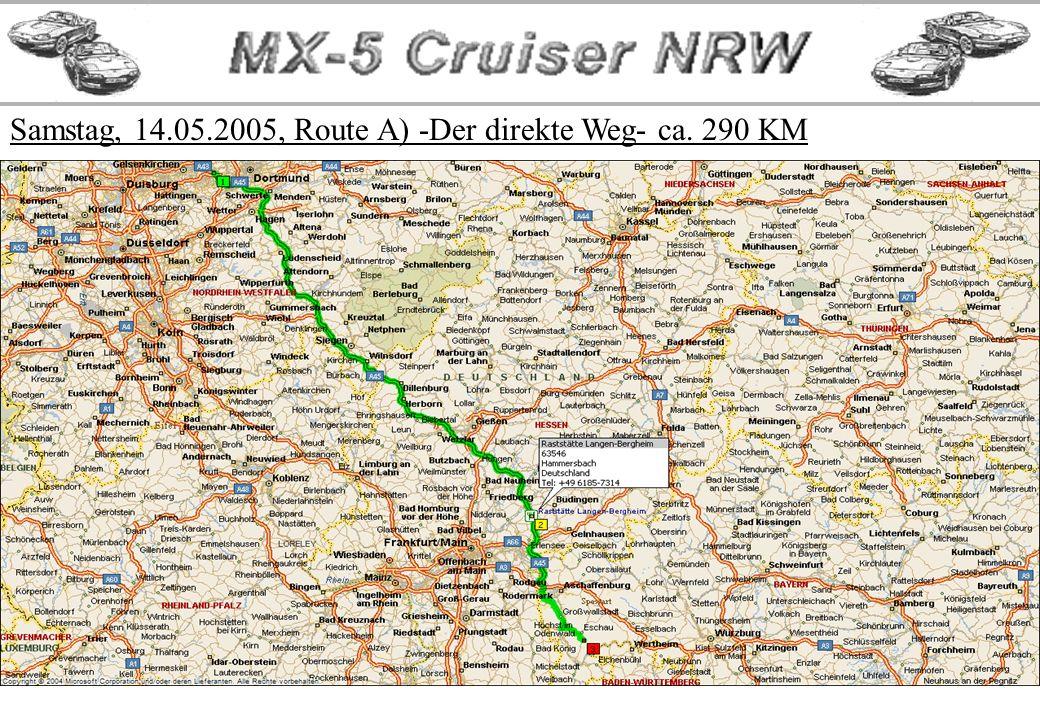 Samstag, 14.05.2005, Route A) -Der direkte Weg- ca. 290 KM