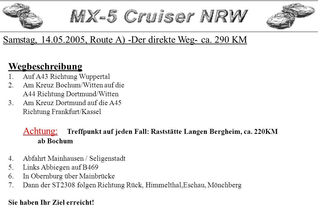 Samstag, 14.05.2005, Route B) -Der schöne Weg- ca. 355 KM