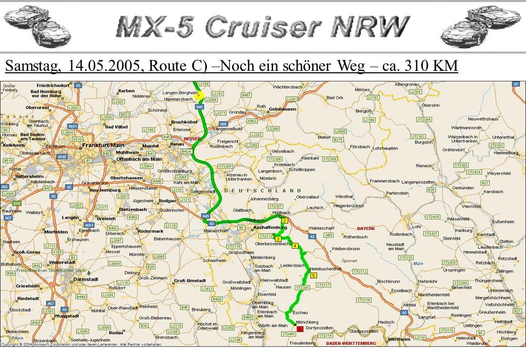 Samstag, 14.05.2005, Route C) –Noch ein schöner Weg – ca. 310 KM
