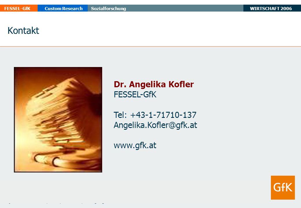 WIRTSCHAFT 2006 FESSEL-GfKCustom ResearchSozialforschung Quelle: FESSEL-GfK, 2006, n= 4.500, Befragungszeitraum: 20.04.-01.06.2006 Angaben in Prozent Dr.
