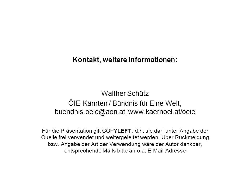 Kontakt, weitere Informationen: Walther Schütz ÖIE-Kärnten / Bündnis für Eine Welt, buendnis.oeie@aon.at, www.kaernoel.at/oeie Für die Präsentation gi