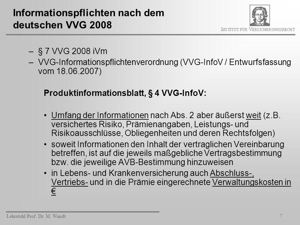 Lehrstuhl Prof. Dr. M. Wandt7 Informationspflichten nach dem deutschen VVG 2008 –§ 7 VVG 2008 iVm –VVG-Informationspflichtenverordnung (VVG-InfoV / En